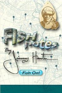 FishNotes by Jimmy Houston