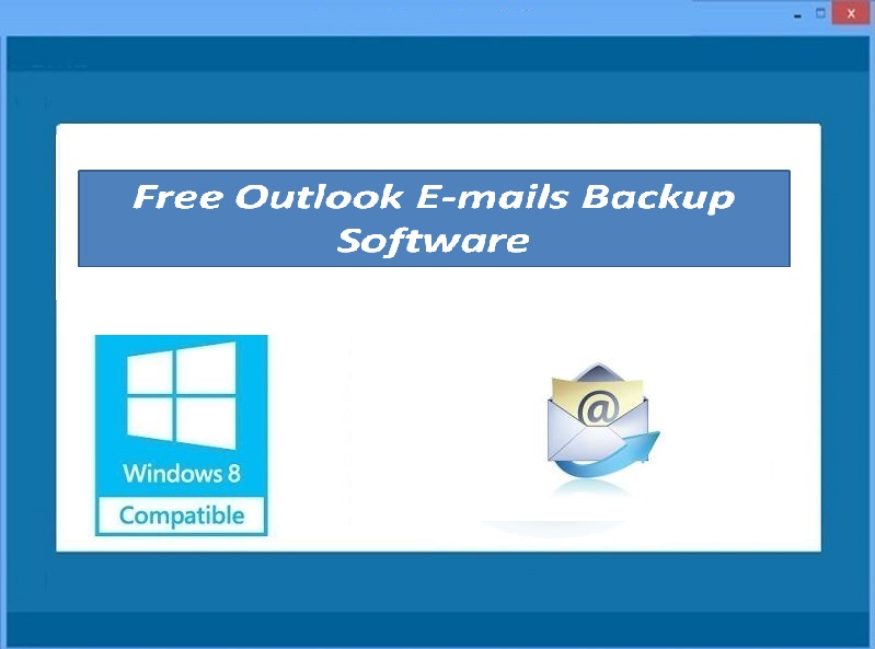 Free Outlook E-mails Backup Software