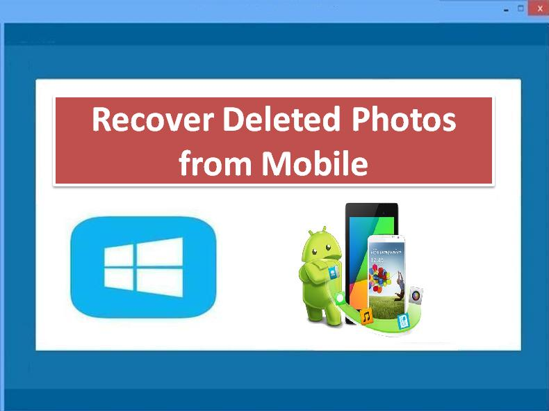 Recover Deleted Photos from Mobile