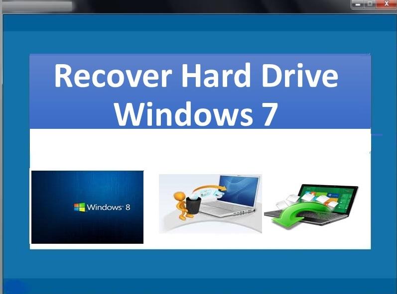 Recover Hard Drive Windows 7