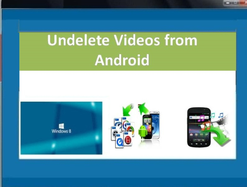 Undelete Videos from Android